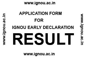 ignou early declaration result form