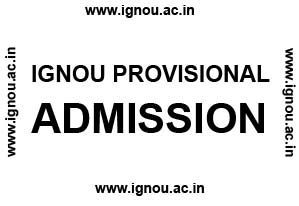 ignou provisional admission